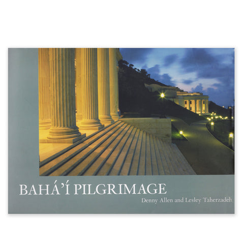 Baha'i Pilgrimage - Pictoral Journey through the Holy Places