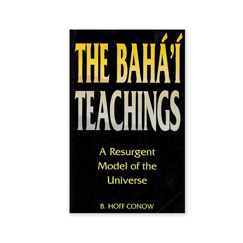 Baha'i Teachings - A Resurgent Model of the Universe