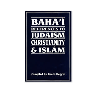 Baha'i References to Judaism, Christianity & Islam