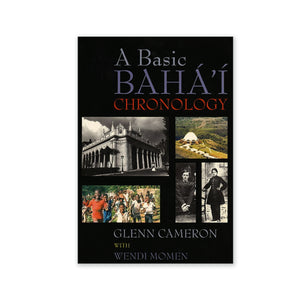 Basic Baha'i Chronology - Baha'i History from the 18th Century to 1996