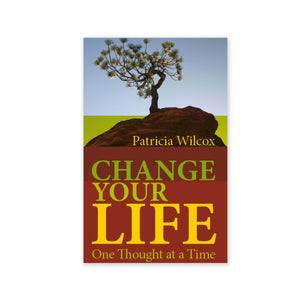 Change Your Life - One Thought at a Time