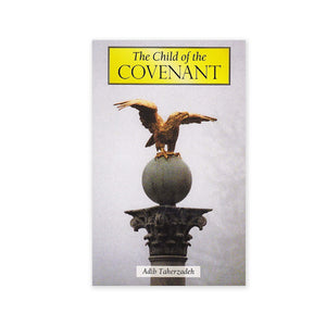 Child of the Covenant - The Will and Testament of Abdu'l-Baha