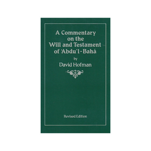 Commentary on the Will & Testament of Abdu'l-Baha