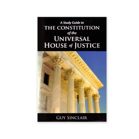 Study Guide to the Constitution of the Universal House Justice