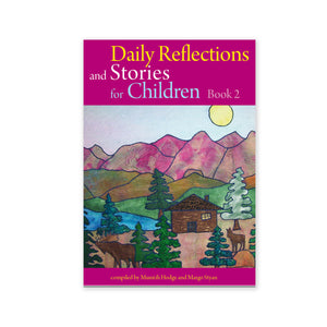 Daily Reflections and Stories for Children Book 2 - Stories of Abdu'l-Baha
