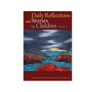 Daily Reflections and Stories for Children Book 3 - Stories of Baha'u'llah