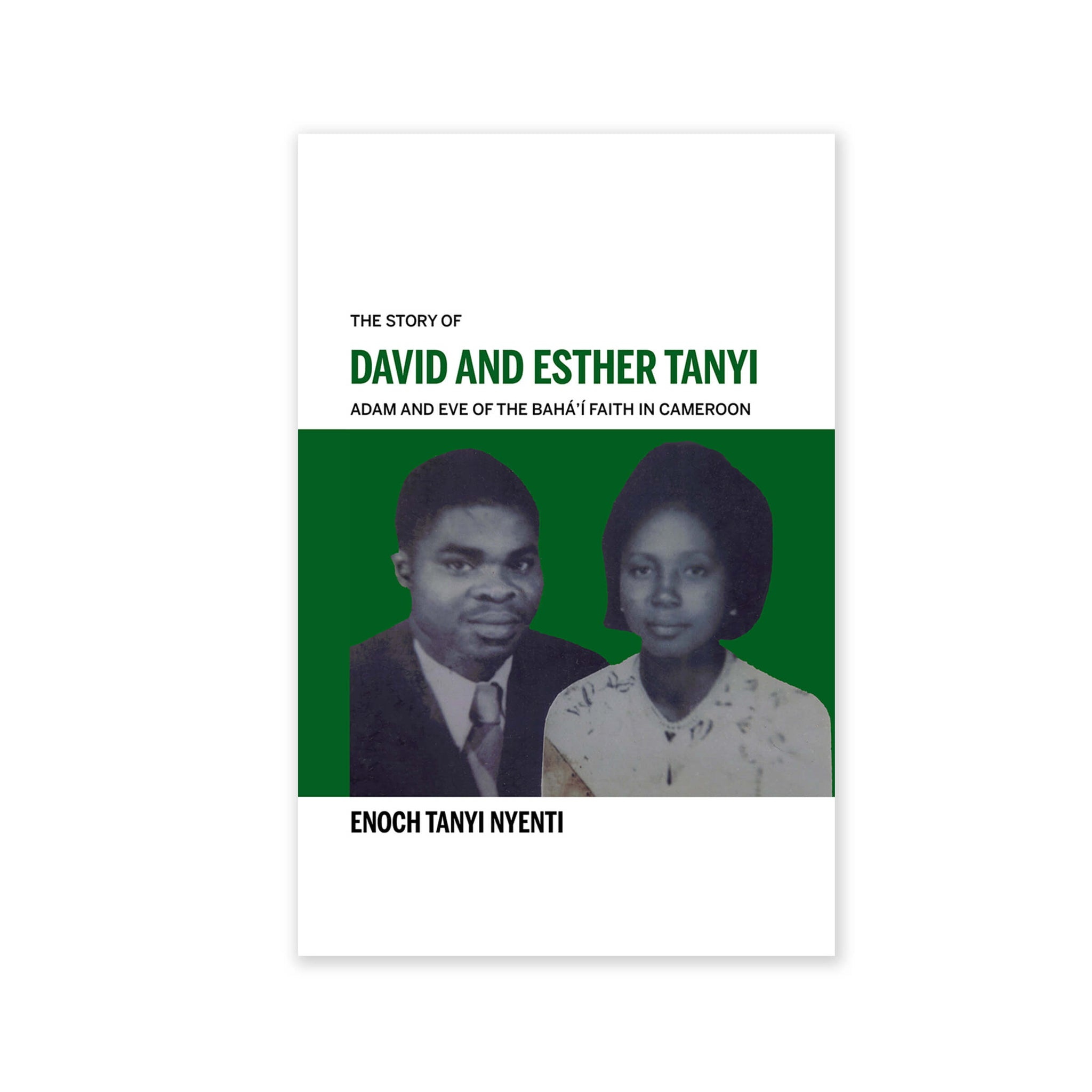 David and Esther Tanyi - 'Adam and Eve of the Baha'i Faith in Cameroon'