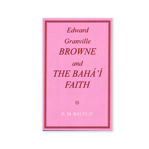 E.G. Browne and the Baha'i Faith