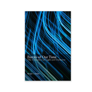 Forces of Our Time - The Dynamics of Light and Darkness