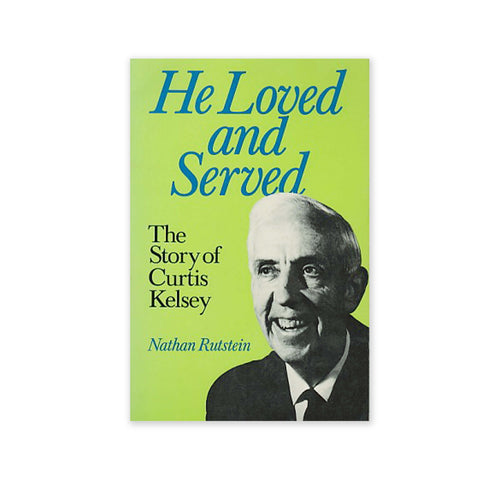 He Loved & Served - The Story of Curtis Kelsey