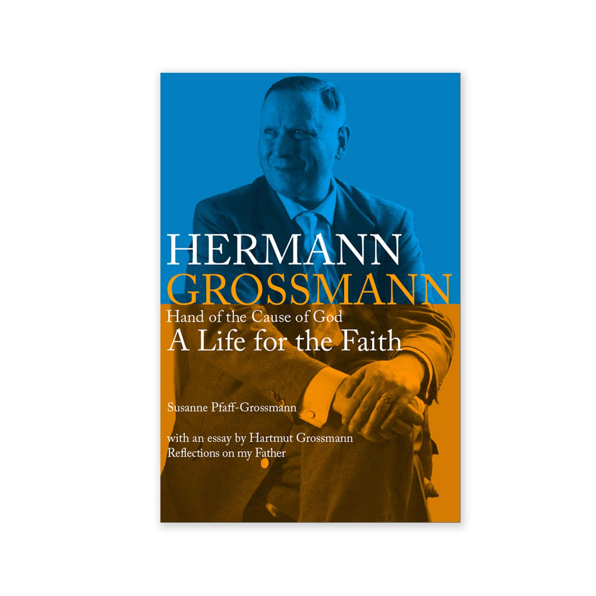 Hermann Grossmann, Hand of the Cause of God - A Life for the Faith