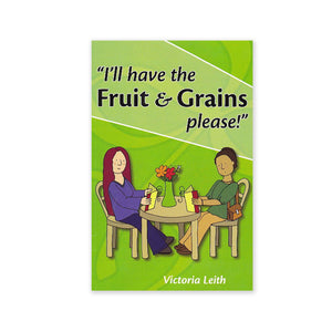 I'll have the fruit and grains, please! - Making Inspired Food Choices