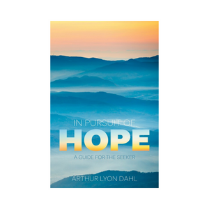 In Pursuit of Hope - A Guide For The Seeker