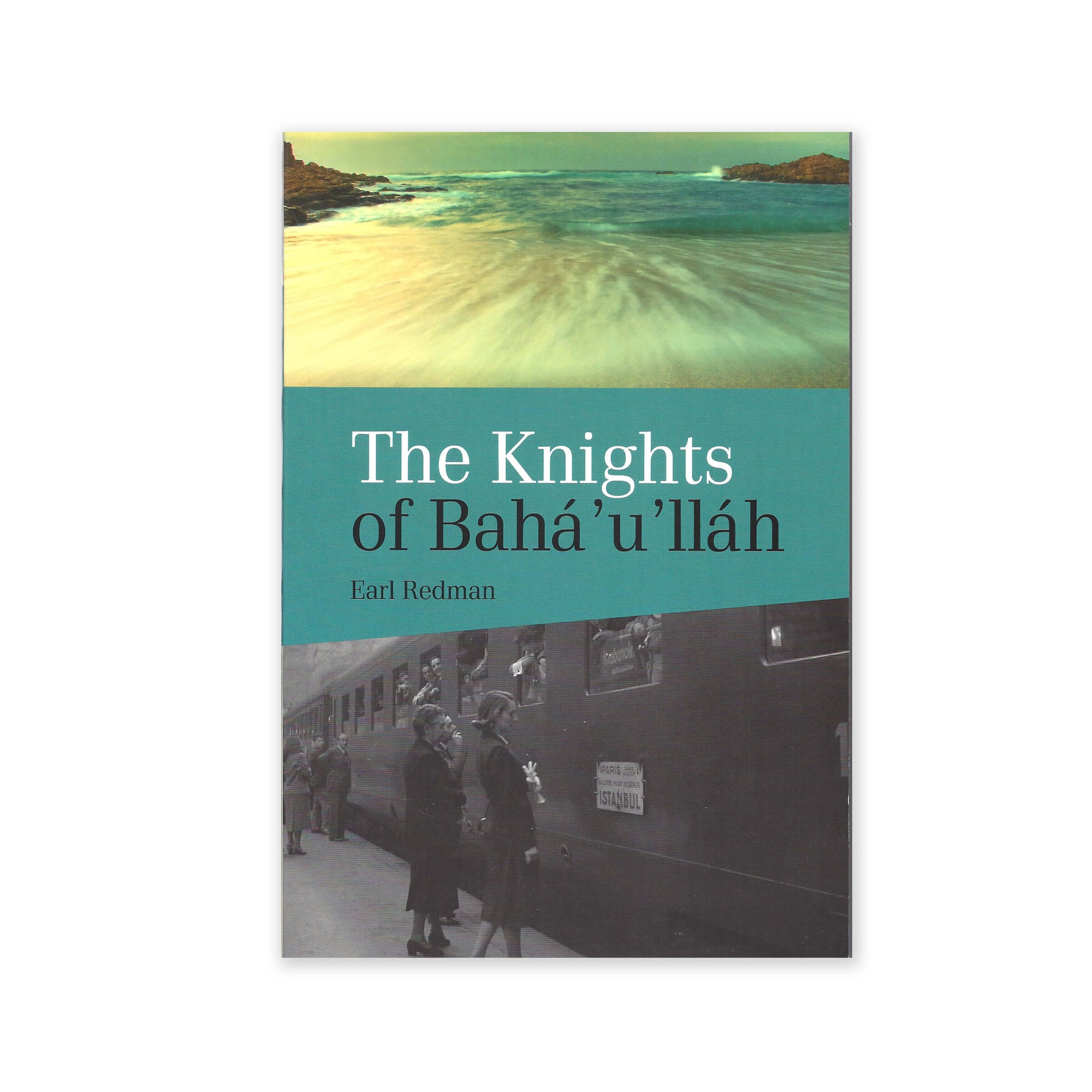 Knights of Baha'u'llah - The Stories of all the Knights of Baha'u'llah