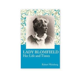 Lady Blomfield - Her Life and Times