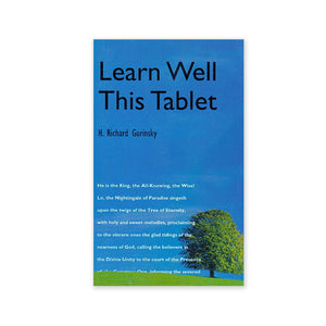 Learn Well This Tablet - An Exploration of One of Baha'u'llah's Best Known Tablets
