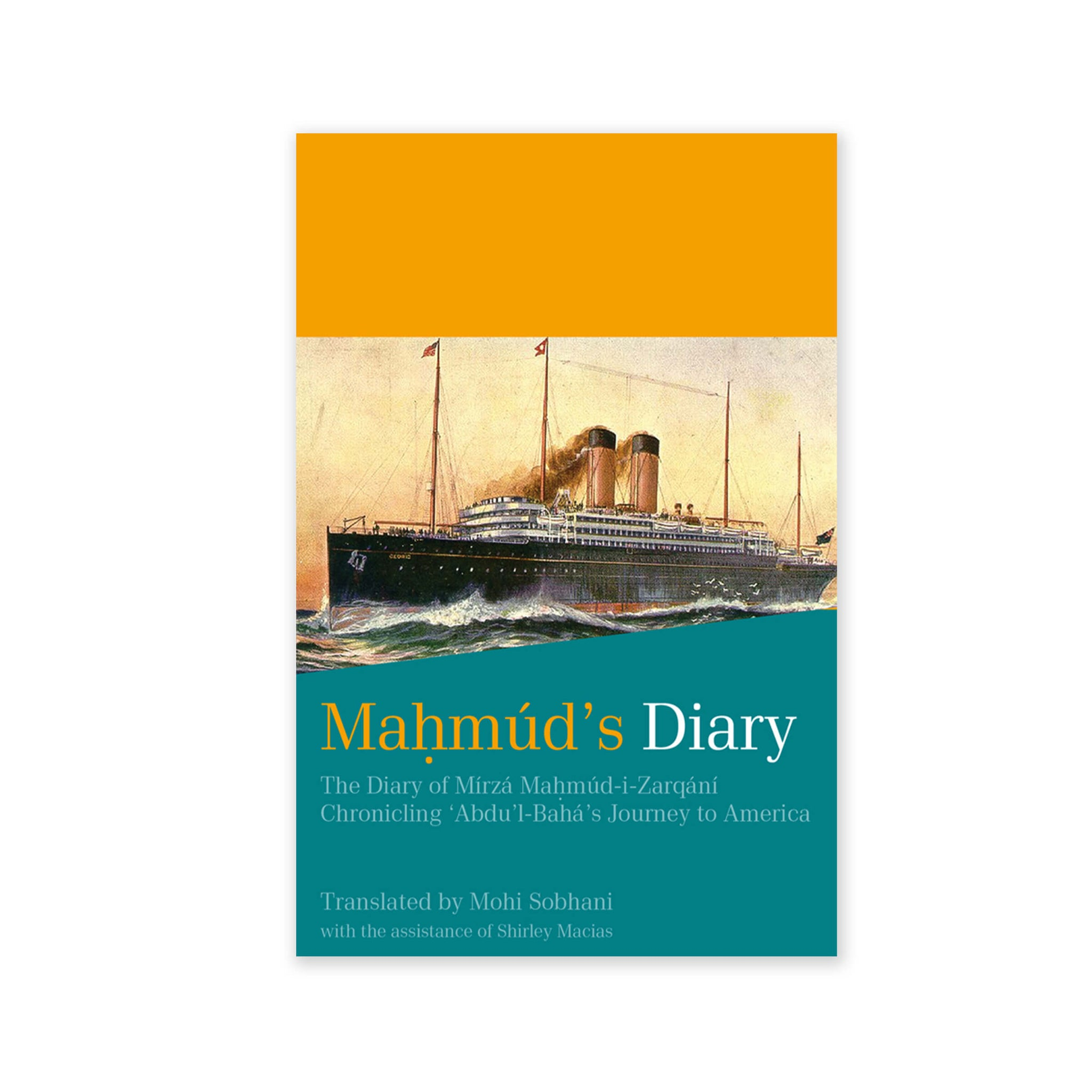 Mahmud's Diary - Chronicling Abdu'l-Baha's Journey to America