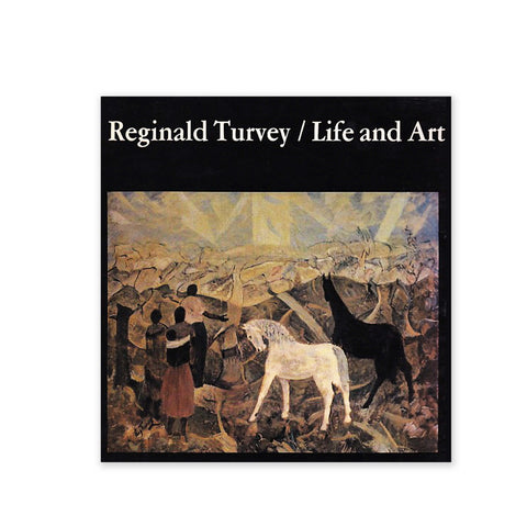 R.Turvey Life & Art - Accounts of One of South Africa's Leading Artists.