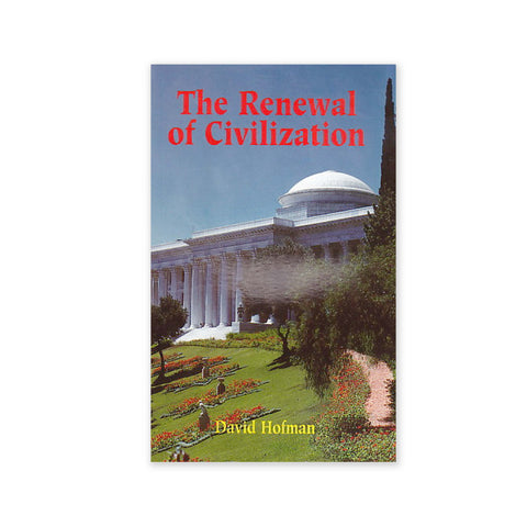 Renewal of Civilization - An introduction to the Baha'i Faith