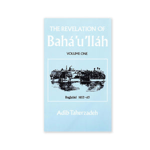 Revelation of Baha'u'llah  Vol. 1 - Baghdad 1853-63