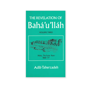 Revelation of Baha'u'llah Vol. 3 - Akka, The Early Years 1868-77