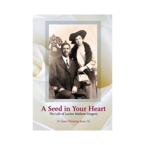 Seed in Your Heart - The Life of Louise Mathew Gregory