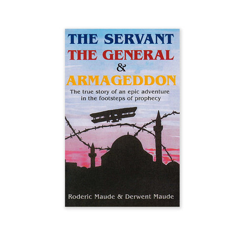 Servant, General and Armageddon - The Story of Abdu'l-Baha and General Allenby
