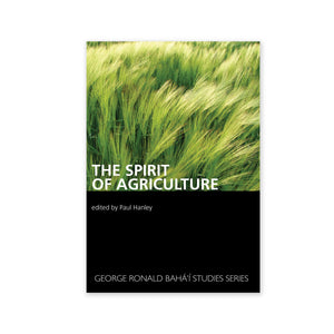 Spirit of Agriculture - Essays on the Importance of Agriculture