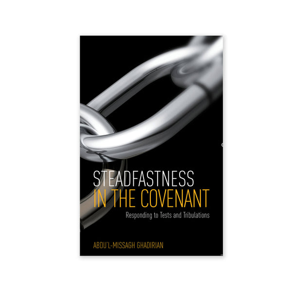 Steadfastness in the Covenant - Responding to Tests and Tribulations