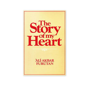 Story of my Heart - Autobiography of Ali-Akbar Furutan