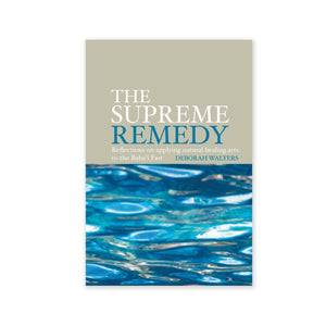 Supreme Remedy - Applying Natural Healing Arts to the Baha'i Fast