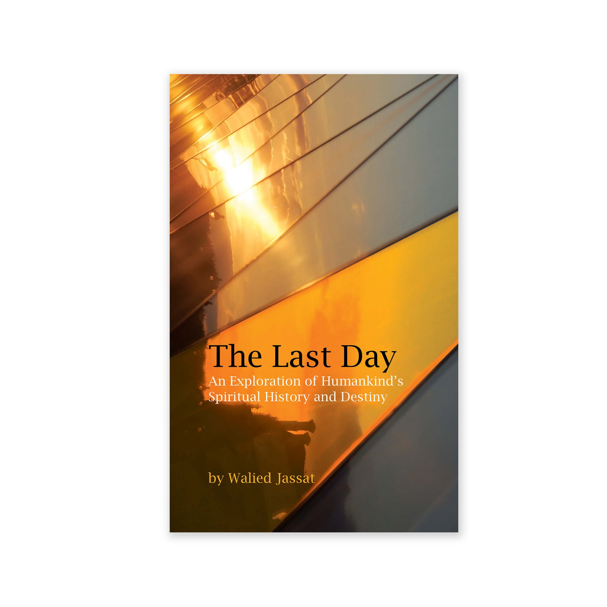 Last Day - An Exploration of Humankind's Spiritual History and Destiny