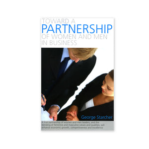 Toward a Partnership of Women and Men in Business - Source of Excellence in a Global Economy