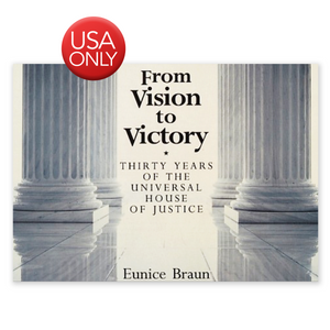 From Vision to Victory -Thirty Years of the Universal House of Justice 1963-1993