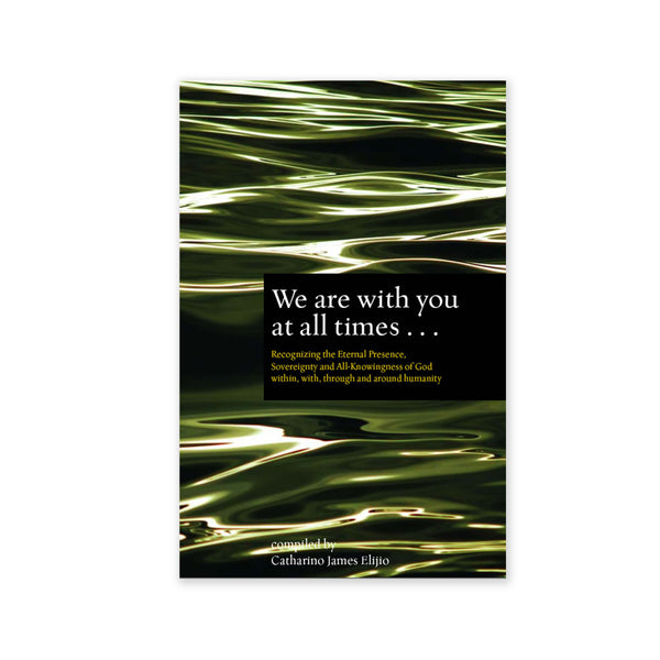 We Are With You at All Times - Compilation on the themes of Recognizing the Eternal Presence, Sovereignty and All-Knowingness of God