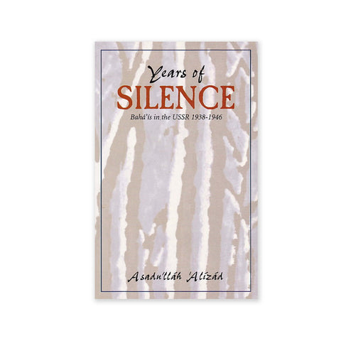 Years of Silence - The Baha'is in the USSR 1938-1946