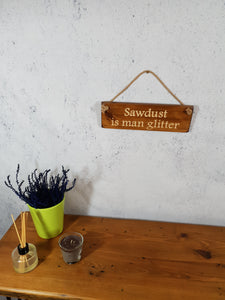 Personalised Gifts - Hanging Sign - Sawdust is Man Glitter