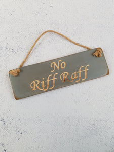 Personalised Gifts for Friends - Hanging Sign - No Riff Raff