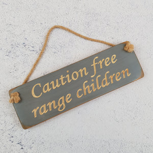 Personalised Gifts - Hanging Sign - Caution Free Range Children