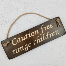 Load image into Gallery viewer, Personalised Gifts - Hanging Sign - Caution Free Range Children
