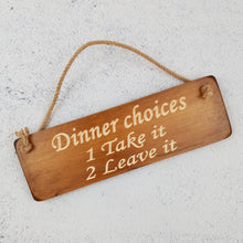 Load image into Gallery viewer, Personalised Gifts  - Hanging Sign - Dinner Choices