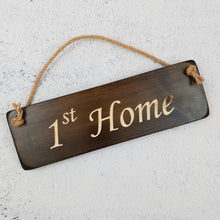 Load image into Gallery viewer, Personalised Gifts - Hanging Sign - 1st Home