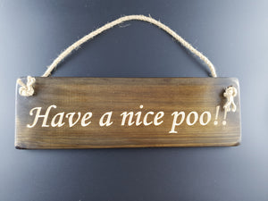 Hanging sign- Have a nice poo!