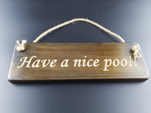 Load image into Gallery viewer, Hanging sign- Have a nice poo!
