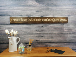 Personalised Gifts - A Man's House is His Castle, Until The Queen Arrives