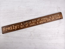 "Load image into Gallery viewer, Personalised Gifts - Wooden Family Sign - ""Family: A Little Bit Crazy..."""