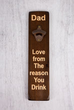 Load image into Gallery viewer, Personalised Gifts For Him - Personalised Bottle Opener - Dad Love The Reason You Drink