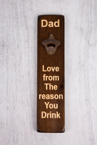 Personalised Gifts For Him - Personalised Bottle Opener - Dad Love The Reason You Drink