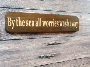 "Personalised Gifts For Friends - Wooden Signs - ""By The Sea All Your Worries Wash Away"""