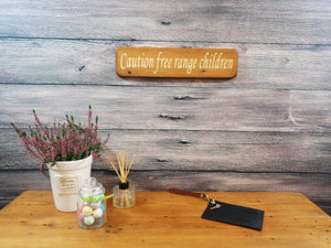 Personalised Gifts - Wooden Signs - Caution Free Range Kids